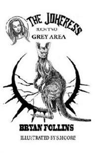 The Jokeress: The Jokeress: Grey Area