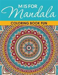 M Is for Mandala Coloring Book Fun