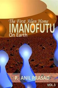 Imanofuu; The First Alien Home on Earth