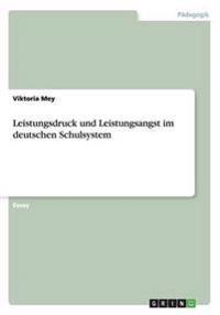 Leistungsdruck Und Leistungsangst Im Deutschen Schulsystem