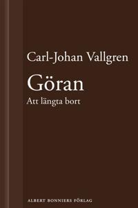 Göran : Att längta bort : En novell ur Längta bort