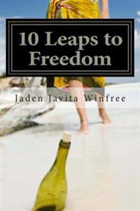 10 Leaps to Freedom