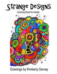 Strange Designs: Coloring Book for Adults