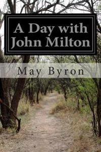 A Day with John Milton