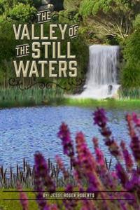 The Valley of the Still Waters