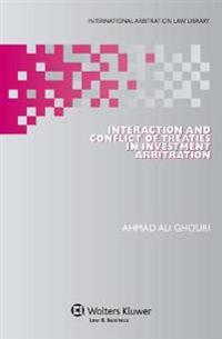 Interaction and Conflict of Treaties in Investment Arbitration