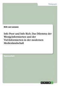 Info Poor Und Info Rich. Das Dilemma Der Wenig-Informierten Und Der Viel-Informierten in Der Modernen Medienlandschaft
