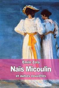 Nais Micoulin: Et Autres Nouvelles