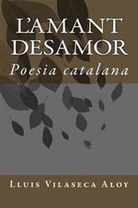 L'Amant Desamor: Poesia Catalana