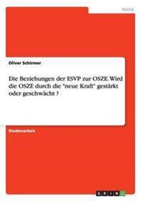 Die Beziehungen Der Esvp Zur Osze. Wird Die Osze Durch Die Neue Kraft Gestarkt Oder Geschwacht ?