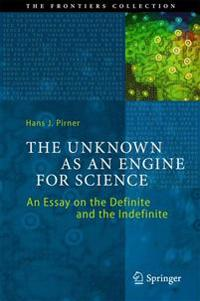 The Unknown As an Engine for Science
