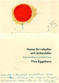 Hamn för rebeller och änkenåder : Sigtunastiftelsen och författarna