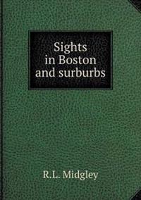 Sights in Boston and Surburbs