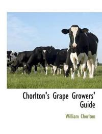 Chorlton's Grape Growers' Guide