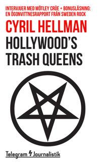 Hollywood's trash queens : intervjuer med Mötley Crüe - Cyril Hellman pdf epub