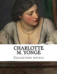 Charlotte M. Yonge, Collection Novels