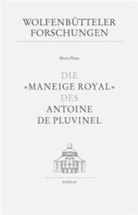 "Die ""Maneige Royal"" des Antoine de Pluvinel"