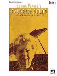 Elvina Pearce's Favorite Solos, Bk 1: 15 of Her Original Piano Solos