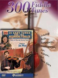 Fiddle Tunes Pack: Includes 300 Fiddle Tunes Book and 20 Easy Tunes for the Beginning Fiddler DVD