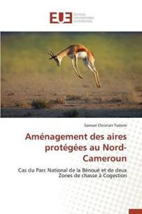 Amenagement Des Aires Protegees Au Nord-Cameroun