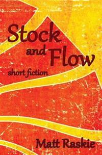 Stock and Flow: Short Fiction