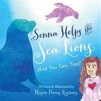 Senna Helps the Sea Lions (and You Can, Too!)