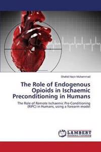 The Role of Endogenous Opioids in Ischaemic Preconditioning in Humans