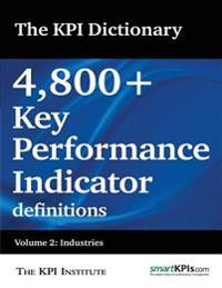 The Kpi Dictionary: 4,800+ Key Performance Indicator Definitions: Volume 2: Industries