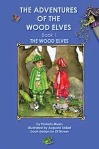 The Adventures of the Wood Elves Book 1 the Wood Elves