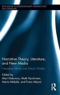 Narrative Theory, Literature, and New Media: Narrative Minds and Virtual Worlds