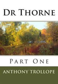 Dr Thorne: Part One