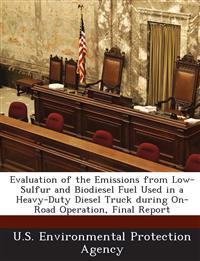 Evaluation of the Emissions from Low-Sulfur and Biodiesel Fuel Used in a Heavy-Duty Diesel Truck During On-Road Operation, Final Report