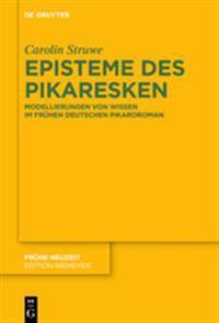 Episteme Des Pikaresken: Modellierungen Von Wissen Im Frhen Deutschen Pikaroroman