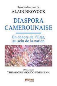 Diaspora Camerounaise: En Dehors de L'Etat, Au Sein de La Nation