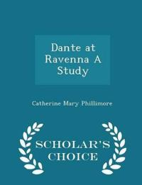 Dante at Ravenna a Study - Scholar's Choice Edition