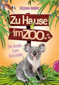 Zu Hause im Zoo, Band 4: Ein Koala zum Kuscheln