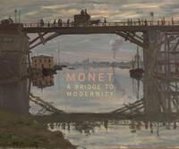 Monet - A Bridge to Modernity