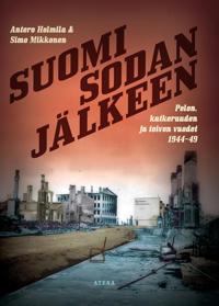 Suomi sodan jälkeen -Pelon, katkeruuden ja toivon vuodet 1944-49