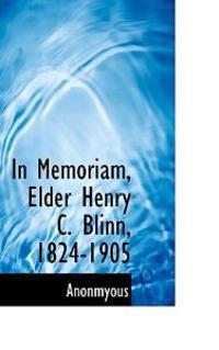 In Memoriam, Elder Henry C. Blinn, 1824-1905