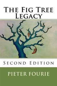 The Fig Tree Legacy: Second Edition