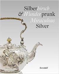Silberhirsch & Wunderprunk · Miraculous Silver