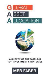 Global Asset Allocation: A Survey of the World's Top Asset Allocation Strategies