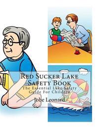 Red Sucker Lake Safety Book: The Essential Lake Safety Guide for Children