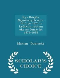Rys Dziejow Najnowszych Od R. 1815 Po 1875