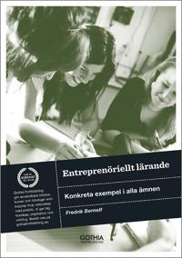 Entreprenöriellt lärande : konkreta exempel i alla ämnen