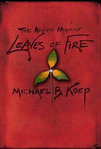 Leaves of Fire: Part Two of the Newirth Mythology
