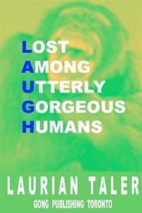 Lost Among Utterly Gorgeous Humans
