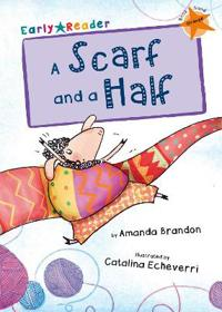 Scarf and a Half (Early Reader)