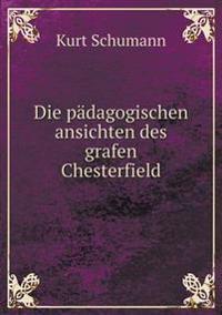 Die Padagogischen Ansichten Des Grafen Chesterfield