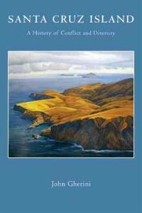 Santa Cruz Island: A History of Conflict and Diversity